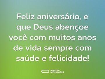 Feliz aniversário, e que Deus abençoe você com muitos anos de vida sempre com saúde e felicidade!