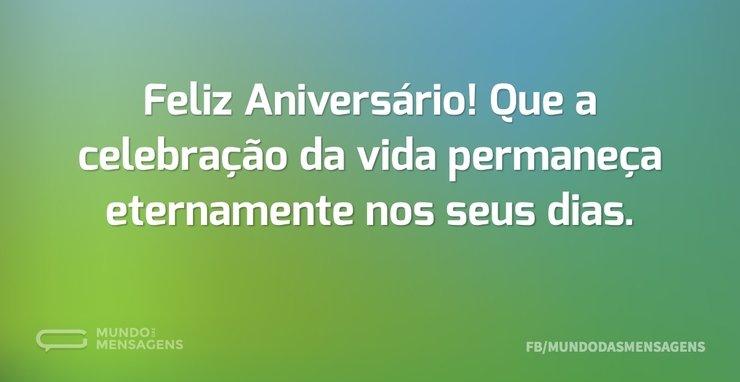 Feliz Aniversário! Que a celebração da v...