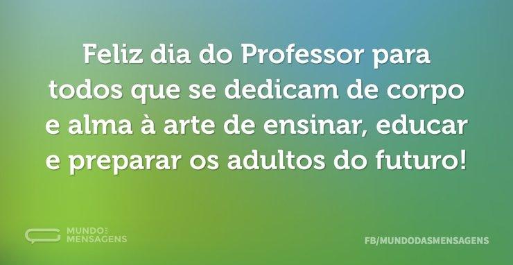 Feliz Dia Do Professor Para Todos Que Se Mundo Das Mensagens