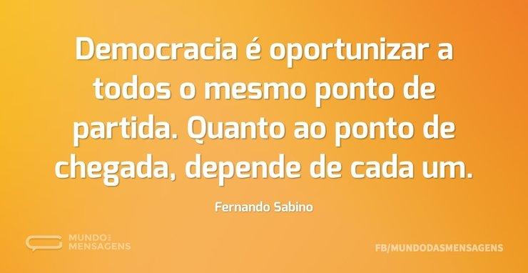 Democracia é Oportunizar A Todos O Mesmo Mundo Das Mensagens