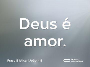Deus é amor.