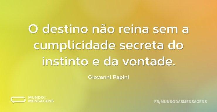 O destino não reina sem a cumplicidade s...