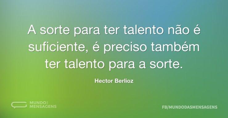 A sorte para ter talento não é suficient...