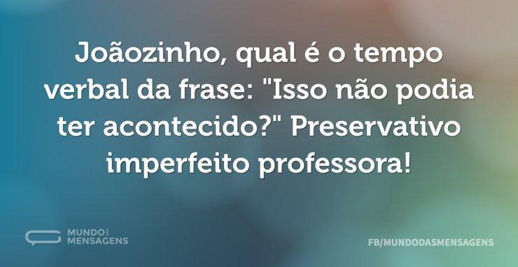 Joãozinho, qual é o tempo verbal da fras...