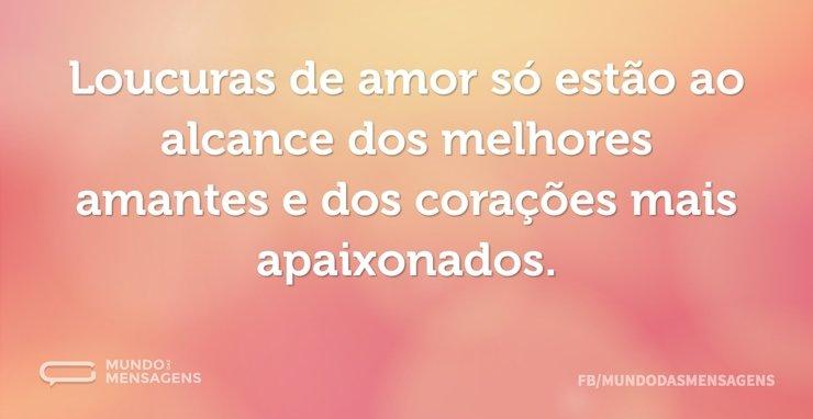 Frases De Amor Amantes Vol 3: Loucuras De Amor Só Estão Ao Alcance Dos