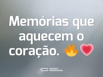 Memórias que aquecem o coração. 🔥💗