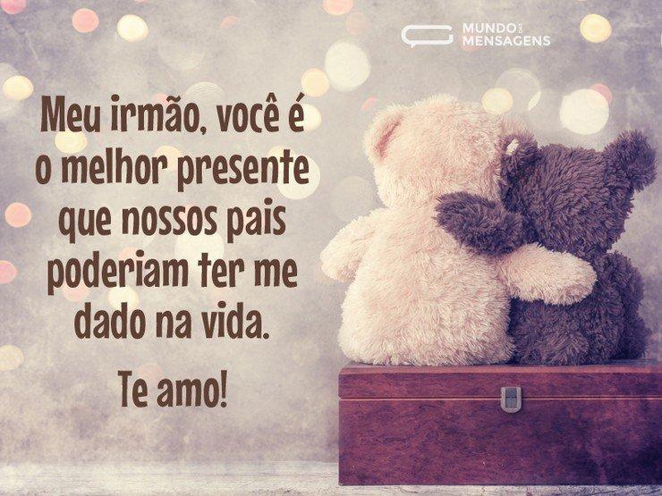 Você é Um Presente De Deus Te Amo Mãe: Um Presente Chamado Irmão