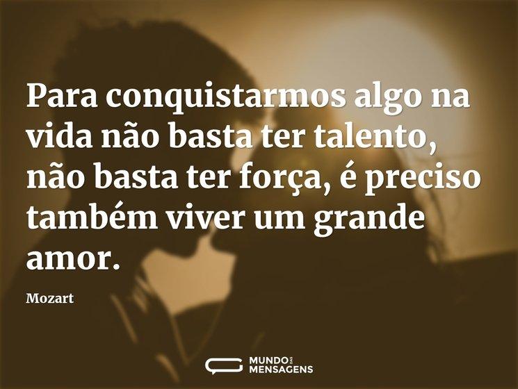 Para conquistarmos algo na vida não bast...