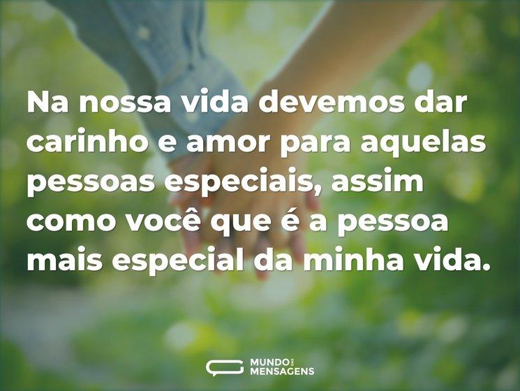 Na nossa vida devemos dar carinho e amor...