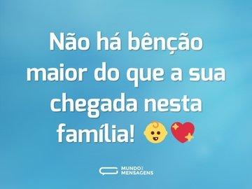 Não há bênção maior do que a sua chegada nesta família! 👶💖