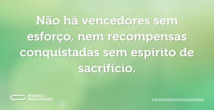 Não há vencedores sem esforço, nem recom...