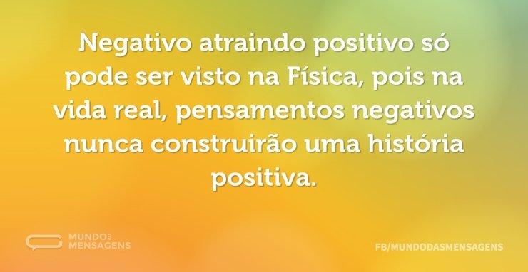 Negativo atraindo positivo só pode ser v...