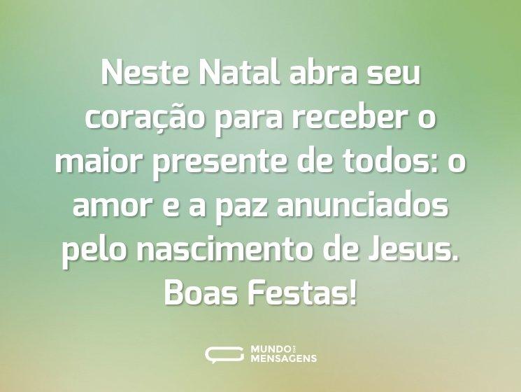 Neste Natal abra seu coração para receber o maior presente de todos: o amor e a paz anunciados pelo nascimento de Jesus. Boas Festas!