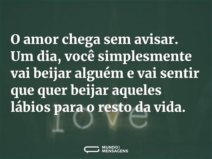 O Amor Chega Sem Avisar. Um Dia, Você Si