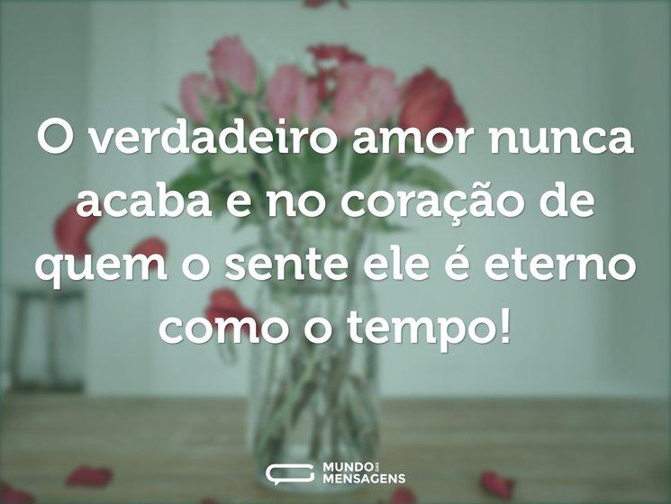 O Verdadeiro Amor Nunca Acaba E No Coraç Mundo Das Mensagens