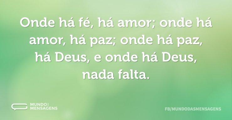 Onde Há Fé Há Amor, Onde Há Amor Há Paz