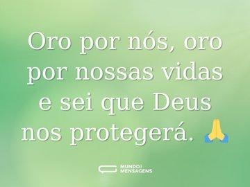 Oro por nós, oro por nossas vidas e sei que Deus nos protegerá. 🙏