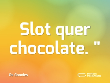 Slot que chocolate