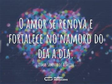 O amor se renova e fortalece no namoro do dia a dia.