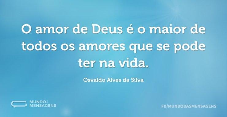 Meu Amor Por Você é Maior Do Que Qualque: O Amor De Deus é O Maior De Todos Os Amo