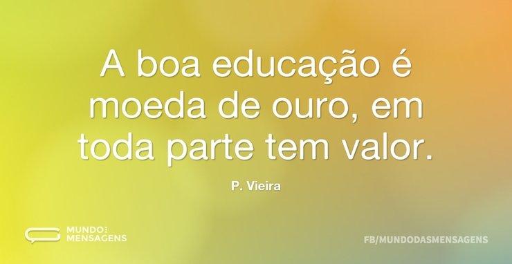 A Boa Educação é Moeda De Ouro, Em Toda