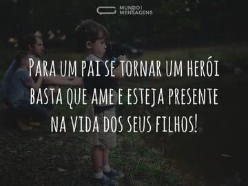 Para um pai se tornar herói