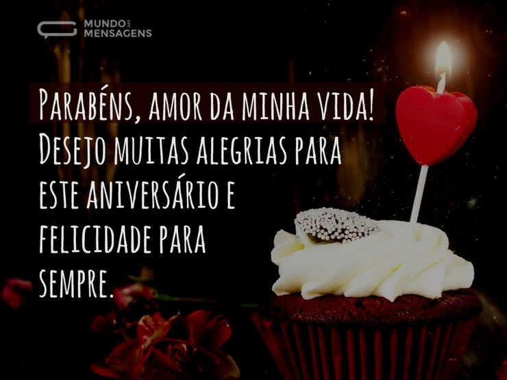 Frases Para O Amor Da Minha Vida: Parabéns E Felicidades, Amor Da Minha Vida
