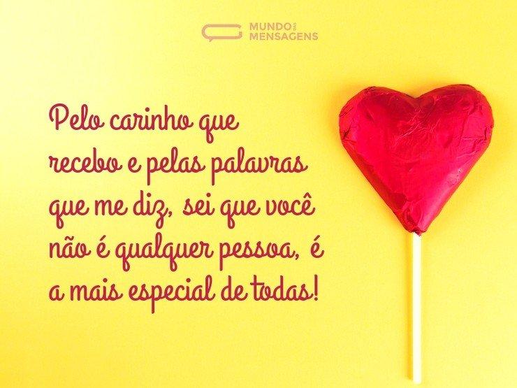 Para A Pessoa Mais Especial Do Mundo Que é Vc Meu Amor: O Incrível Carinho Nas Suas Palavras