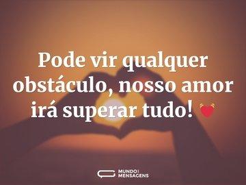 Pode vir qualquer obstáculo, nosso amor irá superar tudo! 💓
