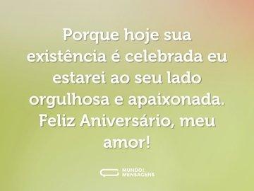 Porque hoje sua existência é celebrada eu estarei ao seu lado orgulhosa e apaixonada. Feliz Aniversário, meu amor!
