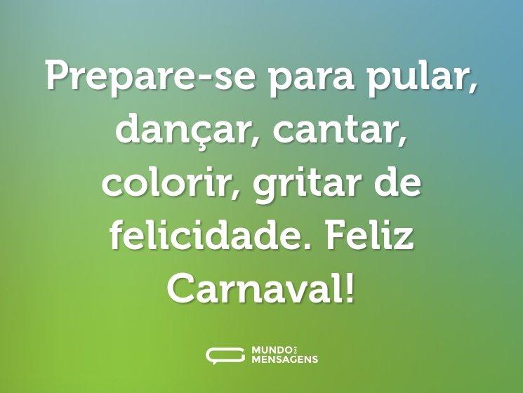 Prepare-se para pular, dançar, cantar, colorir, gritar de felicidade. Feliz Carnaval!