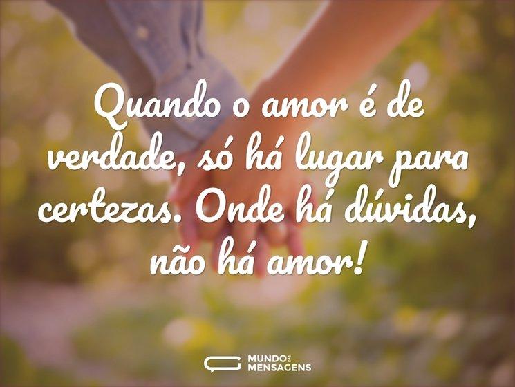 Quando O Amor é De Verdade Só Há Lugar Mundo Das Mensagens