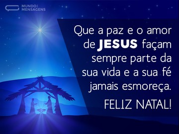 Que a fé seja fortalecida no Natal