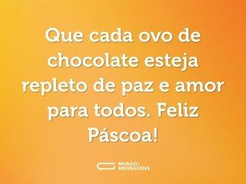 Que cada ovo de chocolate esteja repleto de paz e amor para todos. Feliz Páscoa!