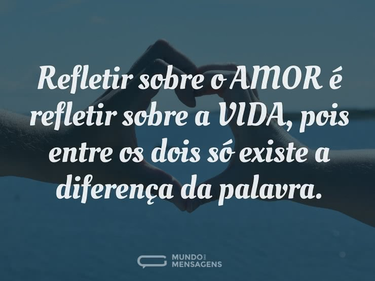 Reflexão Da Vida E Do Amor