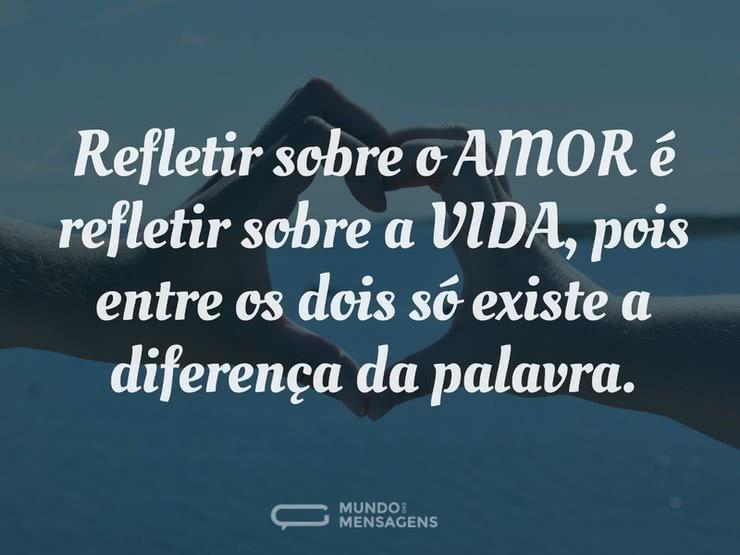Frases De Reflexão Da Vida: Reflexão Da Vida E Do Amor