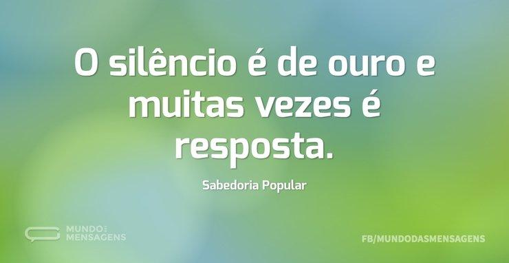 O silêncio é de ouro e muitas vezes é re...