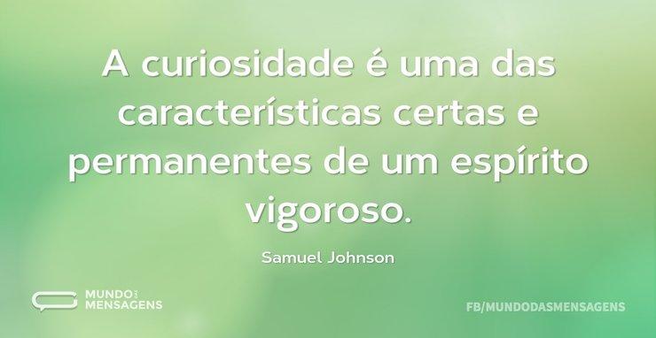 A curiosidade é uma das características ...
