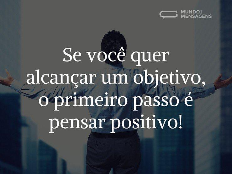Antes de tudo pense positivo