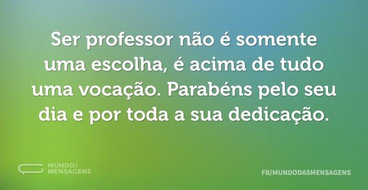 Ser professor não é somente uma escolha...