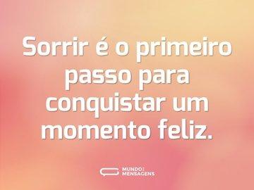 Sorrir é o primeiro passo para conquistar um momento feliz.