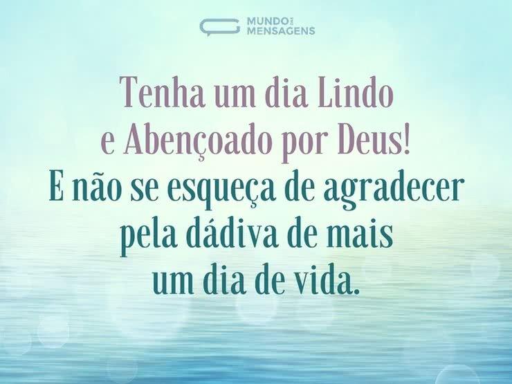 Tenha Um Dia Lindo E Abençoado Por Deus