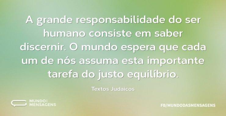 A grande responsabilidade do ser humano ...