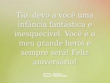 Tio, devo a você uma infância fantástica e inesquecível. Você é o meu grande herói e sempre será! Feliz aniversário!