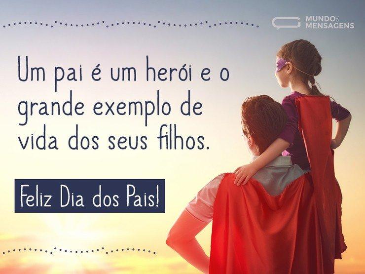 Lindas Imagens E Frases Para O Dia Dos Pais: Pai é Herói