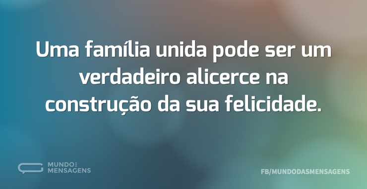 Uma família unida pode ser um verdadeiro...