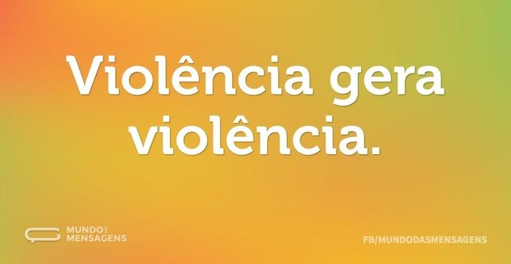 Violência Gera Violência Mundo Das Mensagens
