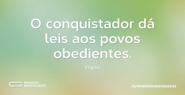 O conquistador dá leis aos povos obedien...