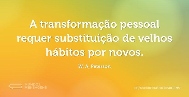A transformação pessoal requer substitui...