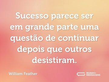 Sucesso parece ser em grande parte uma questão de continuar depois que outros desistiram.